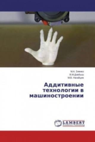Könyv Additivnye tehnologii v mashinostroenii M. A. Zlenko