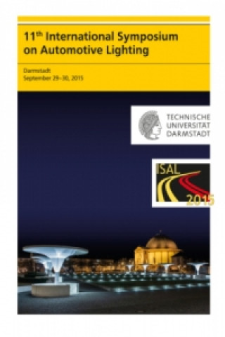 Könyv 11th International Symposium on Automotive Lighting - ISAL 2015 - Proceedings of the Conference. Vol.16 Tran Quoc Khanh