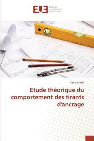 Könyv Etude Th orique Du Comportement Des Tirants d'Ancrage Mekki-F
