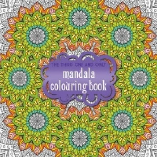 Third One and Only Mandala Colouring Book