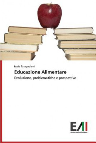 Könyv Educazione Alimentare Taragnoloni Lucia