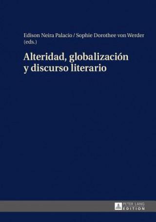 Carte Alteridad, Globalizaciaon y Discurso Literario Edison Neira Palacio