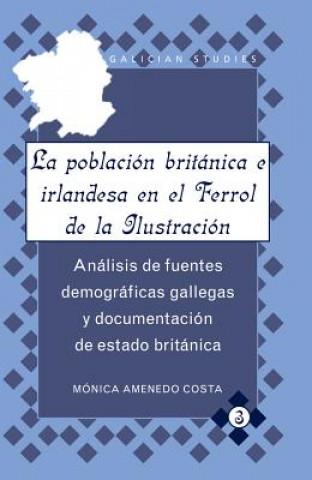 Könyv Poblacion Britanica e Irlandesa en el Ferrol de la Ilustracion Monica Amenedo Costa