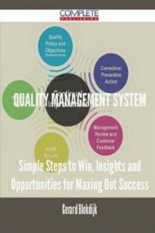 Quality Management System - Simple Steps to Win, Insights and Opportunities for Maxing Out Success