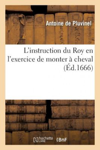 Carte L'instruction du roy en l'exercice de monter a cheval Antoine De Pluvinel