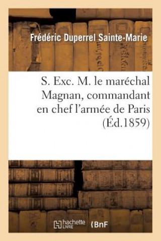 Könyv S. Exc. M. Le Mar chal Magnan, Commandant En Chef l'Arm e de Paris Frederic Duperrel Sainte-Marie