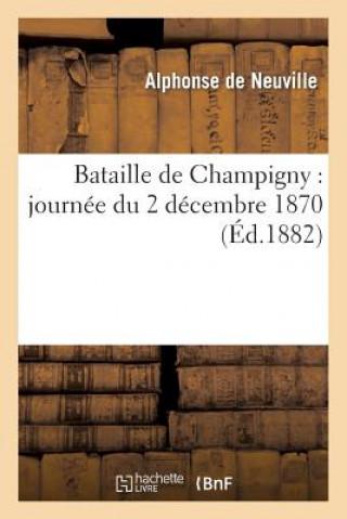 Kniha Bataille de Champigny (Journ e Du 2 D cembre 1870) De Neuville-A