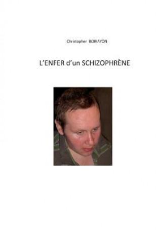 Könyv L'enfer d'un schizophrene CHRISTOPHE BOIRAYON