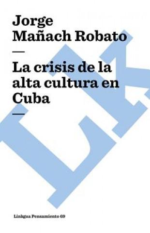 Carte crisis de la alta cultura en Cuba Jorge Maach Robato