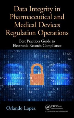 Data Integrity in Pharmaceutical and Medical Devices Regulation Operations