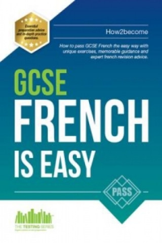 GCSE French is Easy: Pass Your GCSE French the Easy Way with This Unique 2017 Curriculum Guide