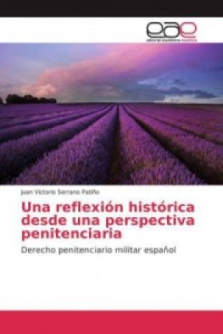 Una reflexión histórica desde una perspectiva penitenciaria