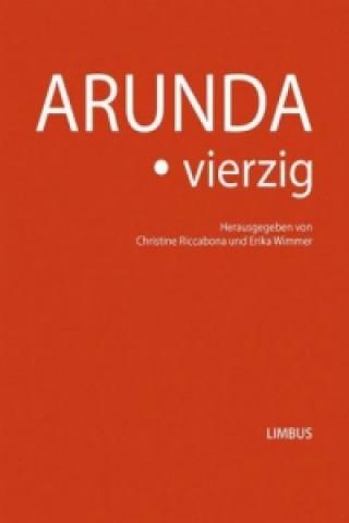 Arunda. vierzig - Jubiläumsband