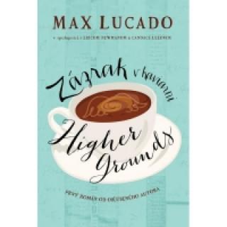 Zázrak v kaviarni Higher Grounds