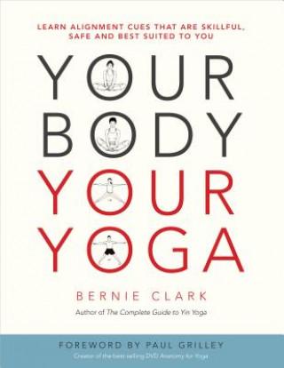 Carte Your Body, Your Yoga Bernie Clark
