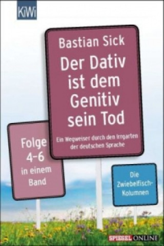 Kniha Der Dativ ist dem Genitiv sein Tod. Folge.4-6 Bastian Sick