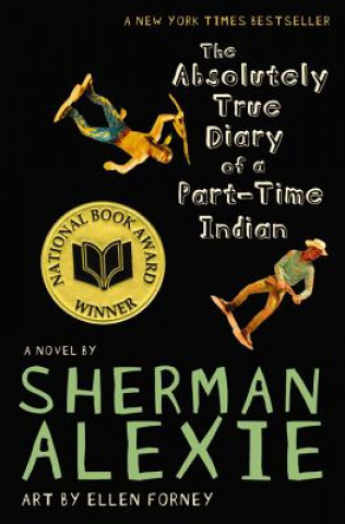 Carte Absolutely True Diary of a Part-time Indian Sherman Alexie