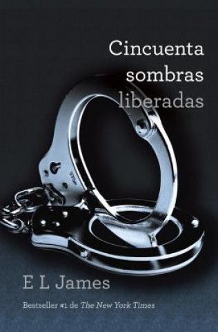 Könyv Cincuenta sombras liberadas / Fifty Shades Freed E. L. James