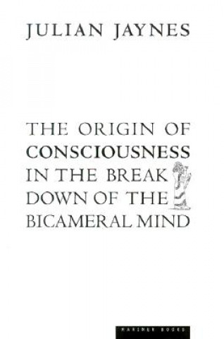 Könyv Origin of Consciousness in the Breakdown of the Bicameral Mind Julian Jaynes