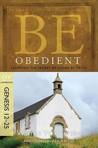 Be Obedient Genesis 12-25
