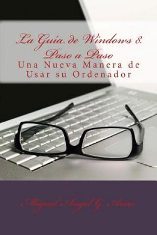 Carte La Guía de Windows 8. Paso a Paso Miguel Ángel G. Arias