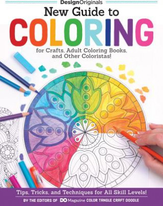 New Guide to Coloring for Crafts, Adult Coloring Books, and Other Coloristas!