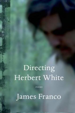Directing Herbert White