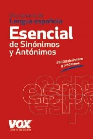 Diccionario esencial de sinónimos y antónimos / Essential Dictionary of Synonyms and Antonyms