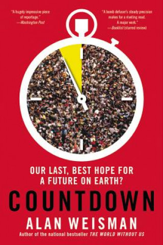 Countdown: Our Last, Best Hope for a Future on Earth?