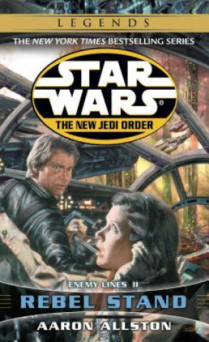 Rebel Stand: Star Wars Legends (the New Jedi Order): Enemy Lines II