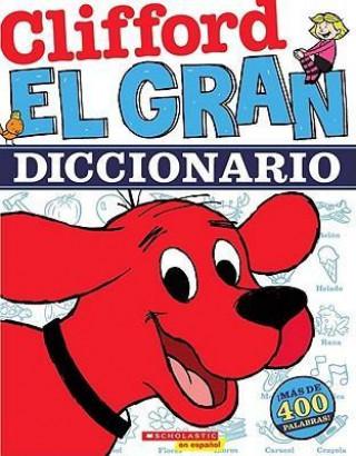 Könyv Clifford, el Gran Diccionario = Clifford's Big Dictionary Norman Bridwell