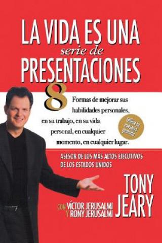 Carte La Vida Es una Serie de Presentaciones Tony Jeary