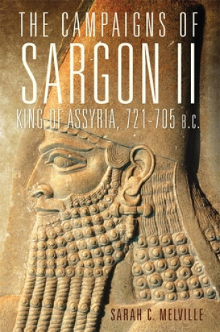 The Campaigns of Sargon II, King of Assyria, 721705 B.C.
