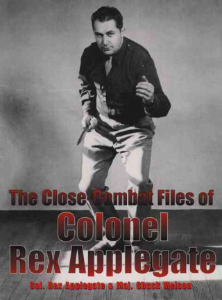 The Close-Combat Files of Col. Rex Applegate