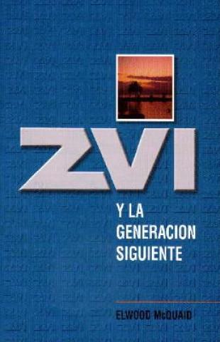 Zvi y la Generacion Siguiente = Zvi and the Next Generation