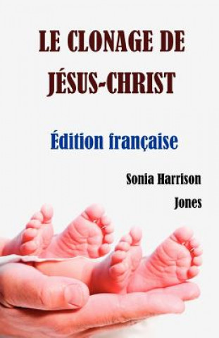 Carte Le Clonage de Jesus-Christ Sonia Harrison Jones