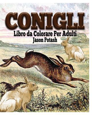 Könyv Conigli Libro da Colorare Per Adulti Jason Potash