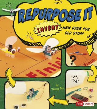 Repurpose It: Invent New Uses for Old Stuff