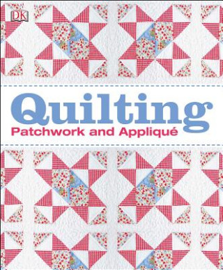 Quilting: Patchwork and Applique