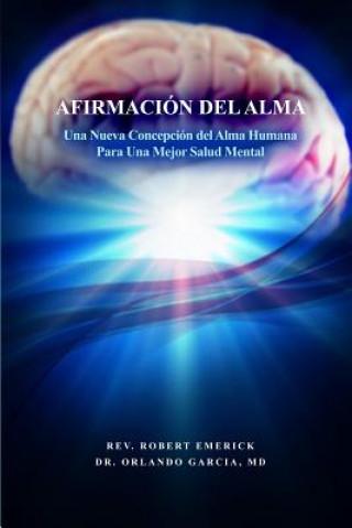 Carte Afirmacion del Alma - Una Nueva Concepcion del Alma Humana Para Una Mejor Salud Mental Robert Emerick