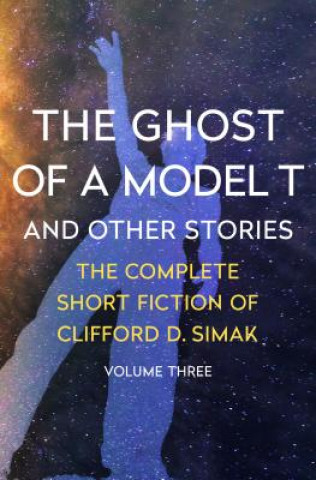 The Ghost of a Model T: And Other Stories
