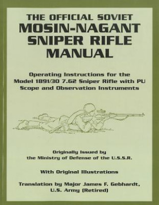 The Official Soviet Mosin-Nagant Sniper Rifle Manual