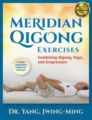 Meridian Qigong Exercises: Combining Qigong, Yoga & Acupressure