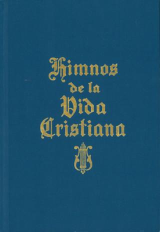 Carte Himnos de La Vida Cristiana (with Music): Una Coleccion de Antiguos y Nuevos Himnos de Alabanza a Dios Moody Publishers