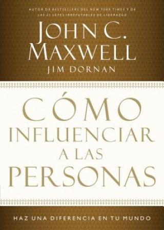 Carte Como influenciar a las personas John C. Maxwell