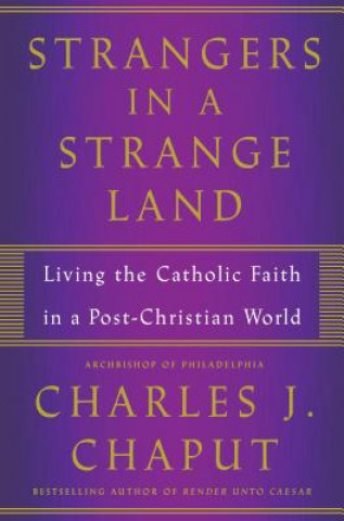 Strangers in a Strange Land: Living the Christian Faith in a Post-Christian World