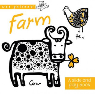 Wee Gallery: Farm: A Slide and Play Book