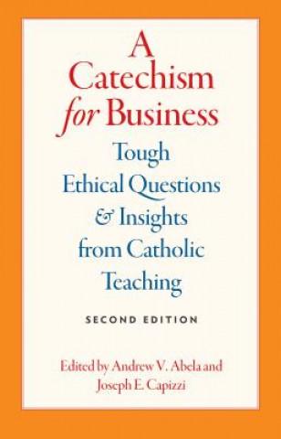 Carte Catechism for Business Andrew V. Abela