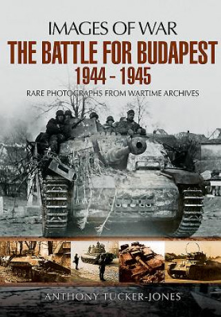 Battle for Budapest 1944 - 1945
