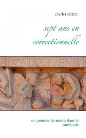 Kniha Sept ans en correctionnelle Charles Catteau